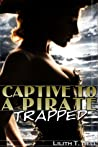 Trapped (Captive to a Pirate, #1)