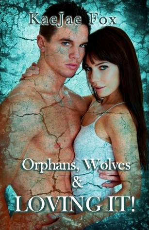 Orphans, Wolves & Loving it! (Chapters 1-15)