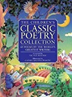 The Children's Classic Poetry Collection