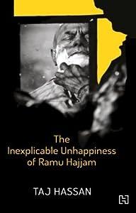 The Inexplicable Unhappiness of Ramu Hajjam