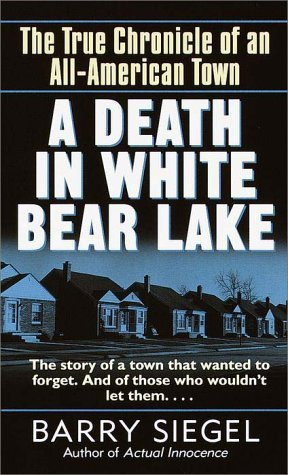 A Death in White Bear Lake The True Chronicle of an All-American Town