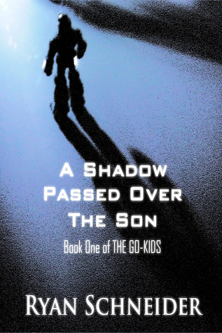 A Shadow Passed Over the Son (The Go-Kids, #1)