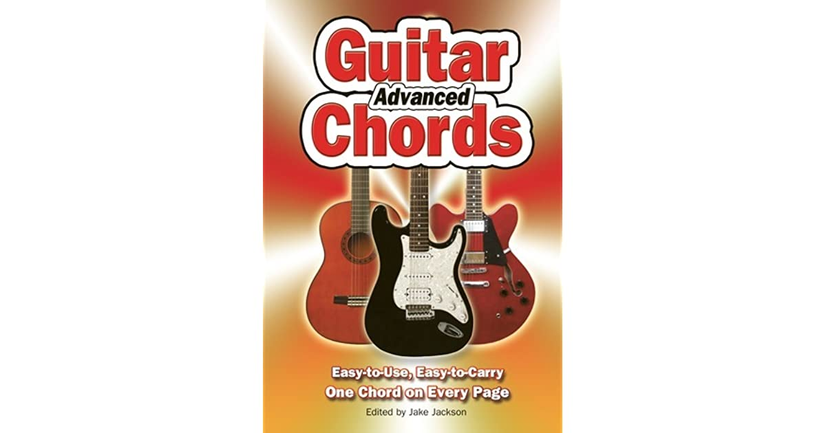 Advanced Guitar Chords Guitar Chords Series By Jake Jackson