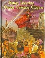 Bruxas, Feiticeiros e Outras Criaturas Mágicas