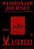 Passionate journey by frans masereel passionate journey a novel told in 165 woodcuts fandeluxe Choice Image