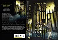 The Boy at the Gate. by Danny Ellis