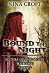 Bound to Night (Sisters of the Moon, #1)