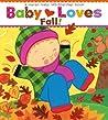 Baby Loves Fall!: A Karen Katz Lift-the-Flap Book