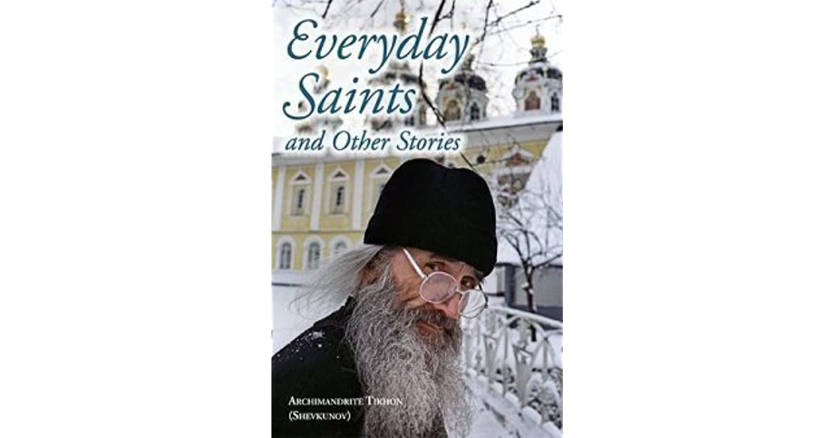 Everyday Saints And Other Stories By Tikhon Shevkunov