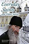 Everyday Saints and Other Stories by Tihhon Ševkunov