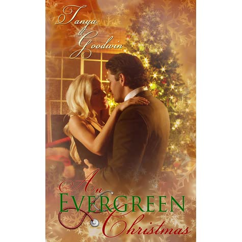 An Evergreen Christmas.An Evergreen Christmas By Tanya Goodwin