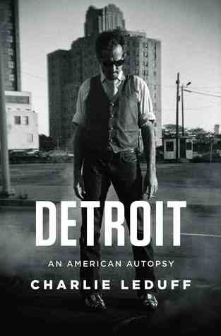 Detroit by Charlie LeDuff