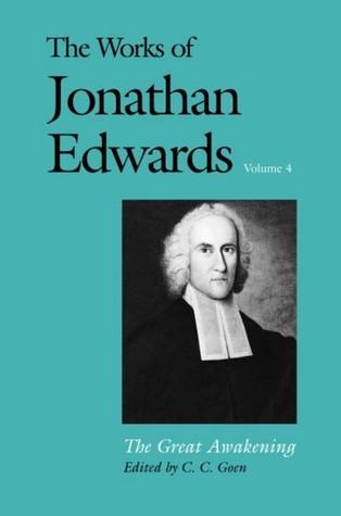 The Works of Jonathan Edwards, Vol. 4: The Great Awakening