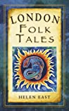 London Folk Tales by Helen East