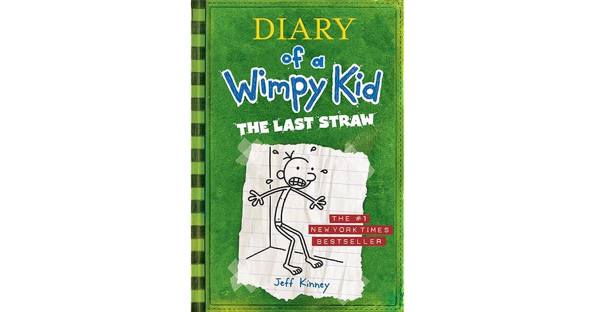 The Last Straw Diary Of A Wimpy Kid 3 By Jeff Kinney