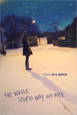 The Whole Stupid Way We Are by N. Griffin