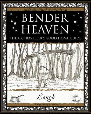Bender Heaven: The UK Traveller's Good Home Guide