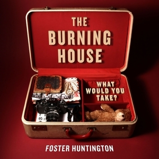 The Burning House  What Would You Take