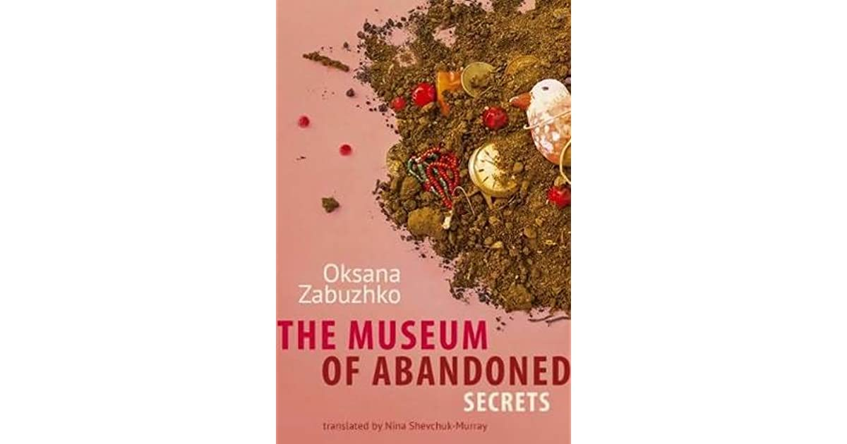The Museum of Abandoned Secrets by Oksana Zabuzhko