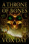 A Throne of Bones (Arts of Dark and Light, #1)