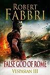 False God of Rome (Vespasian, #3)