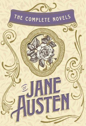 The Complete Novels of Jane Austen (The Heirloom Collection)