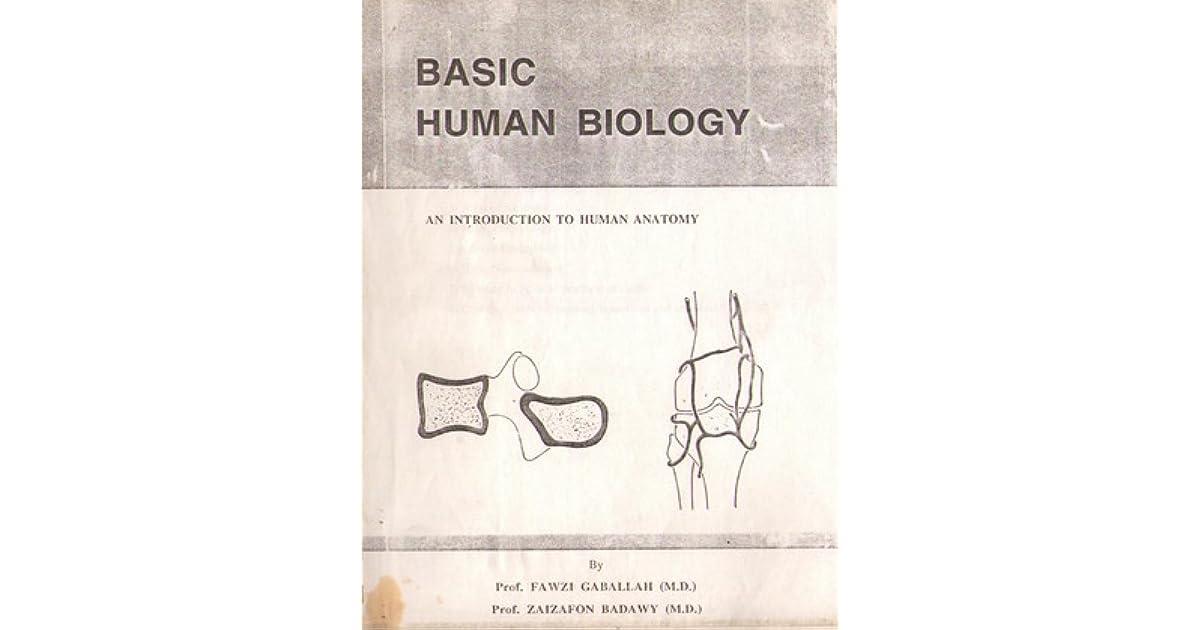 Basic Human Biology - An Introduction to Human Anatomy by Fawzi Gaballah