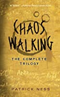 Chaos Walking: The Complete Trilogy (Chaos Walking, #1-3)