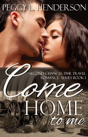 Come Home To Me (Second Chances, #1) by Peggy L  Henderson