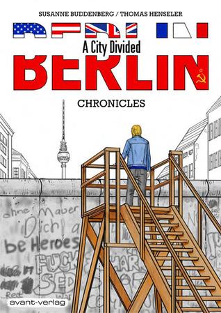 Berlin - A City Divided by Susanne Buddenberg