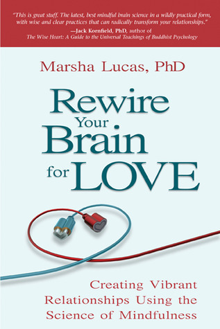 Rewire-Your-Brain-For-Love-Creating-Vibrant-Relationships-Using-the-Science-of-Mindfulness