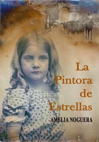 La pintora de estrellas by Amelia Noguera