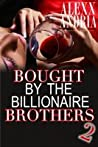 Bought By The Billionaire Brothers 2: Caught Between Brothers (Buchanan Brothers, #2)