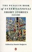 The Penguin Book Of International Short Stories 1945 85