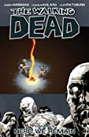 The Walking Dead: Here We Remain (The Walking Dead, #9)