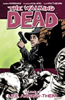 The Walking Dead: Life Among Them (The Walking Dead, #12)