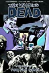 The Walking Dead, Vol. 13: Too Far Gone (The Walking Dead #73-78)