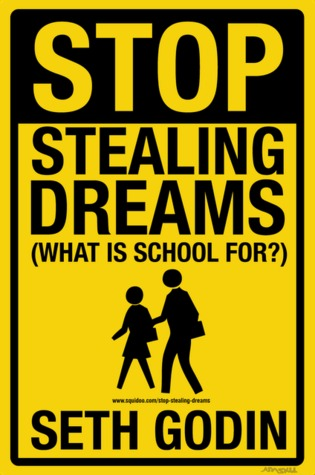 Stop Stealing Dreams (what is school for?)