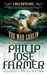 The Mad Goblin (Secrets of the Nine #3 - Wold Newton Parallel Universe)