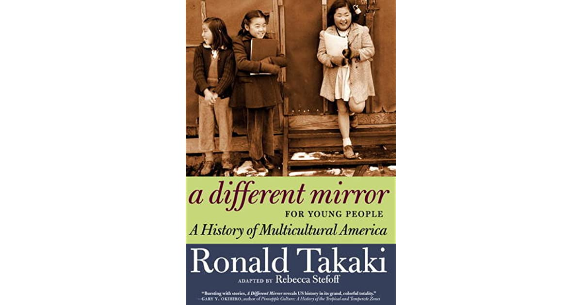 ronald takaki a history of multicultural Double victory: a multicultural history of america in world war ii by ronald takaki 642 words | 3 pages in the united states world war ii has been one of the most remembered wars of all time.