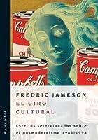 El Giro Cultural: Escritos sclecciondos sobre el posmodemismo 1983-1998