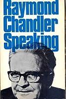 Raymond Chandler Speaking