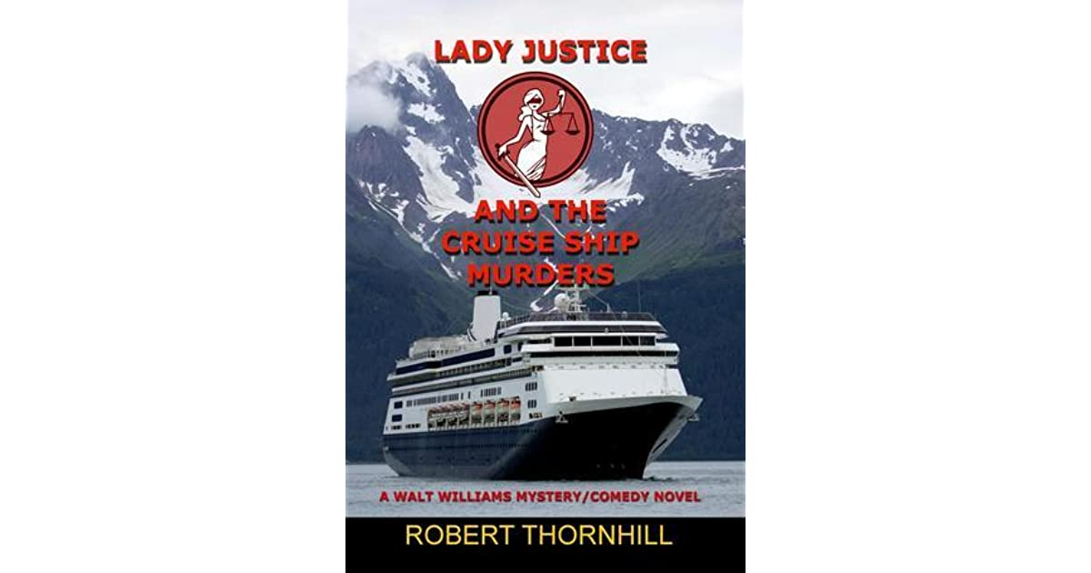 Lady Justice And The Cruise Ship Murders By Robert Thornhill