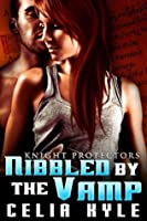 Nibbled By The Vamp (Knight Protectors, #1)