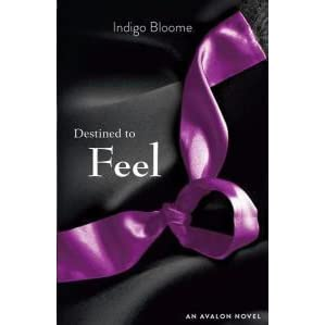 Destined To Feel Avalon Trilogy 2 By Indigo Bloome
