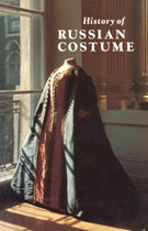 History of Russian Costume from the Eleventh to the Twentieth Century