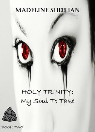 My Soul To Take (The Holy Trinity Book 2)