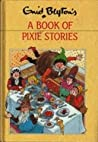 A Book Of Pixie Stories