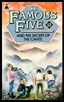 The Famous Five And The Secret Of The Caves