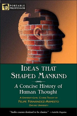 Ideas That Shaped Mankind: A Concise History of Human Thought